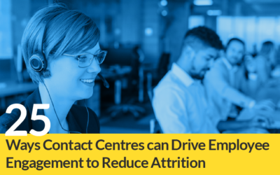 25 Ways Contact Centres Can Drive Employee Engagement To Reduce Attrition